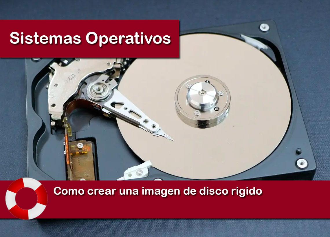 Como crear una imagen de disco rigido