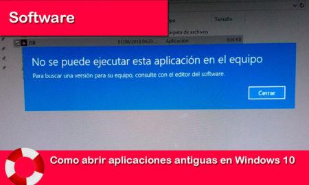 Como abrir aplicaciones y juegos antiguos en Windows 10