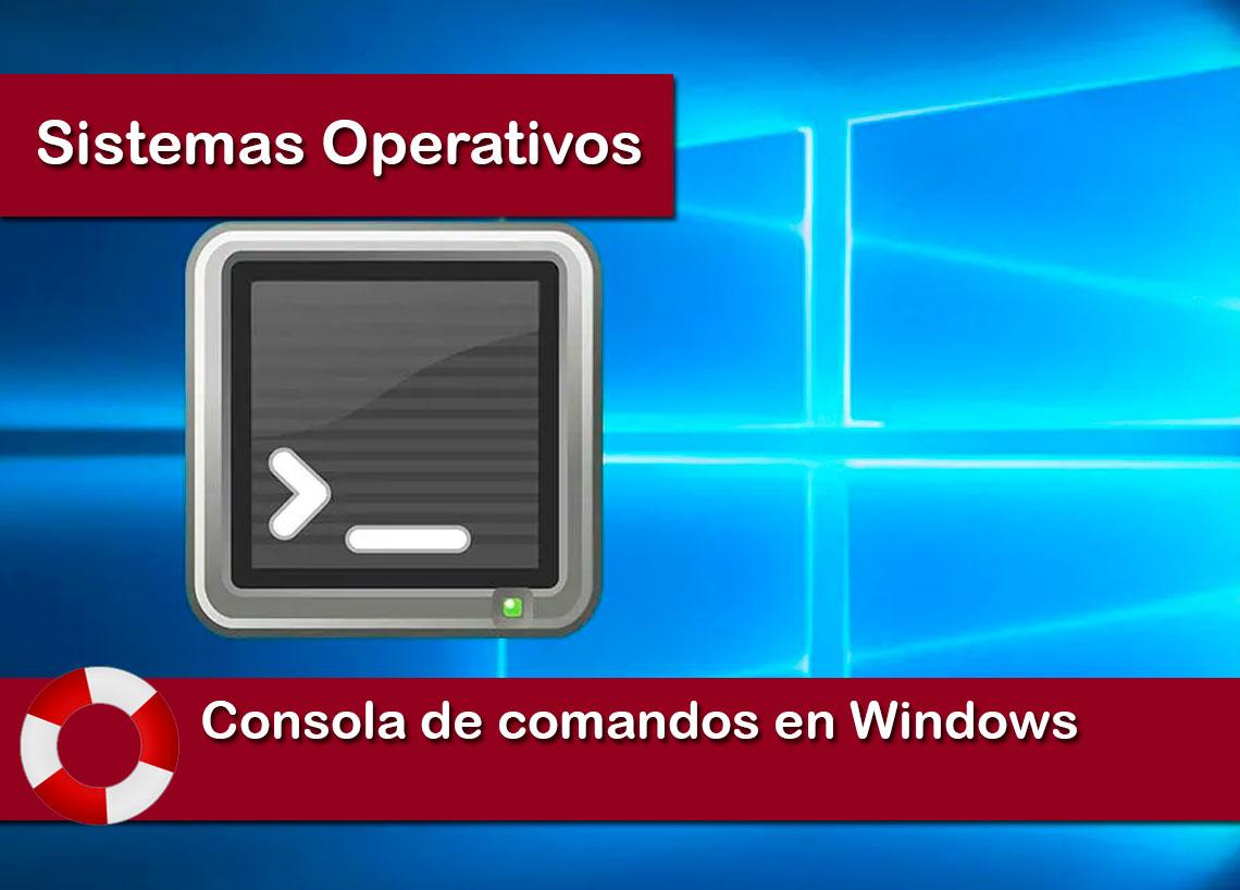 Consola de comandos en Windows