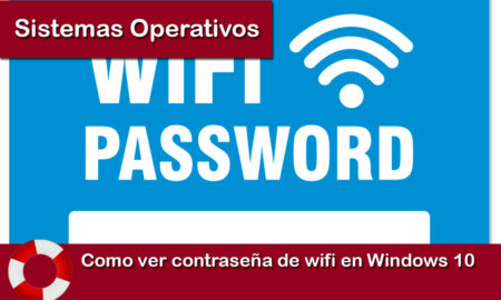 Como ver contraseña de wifi en Windows 10