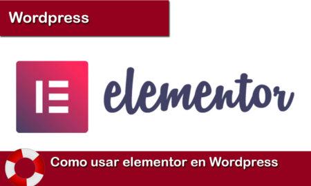 Como usar elementor en Wordpress